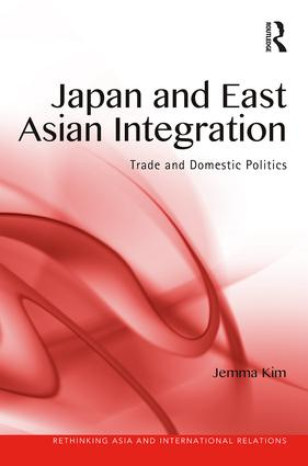 Japan and East Asian Integration: Trade and Domestic Politics book cover