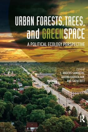 Urban Forests, Trees, and Greenspace: A Political Ecology Perspective book cover