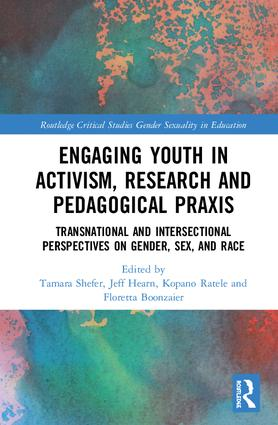 Engaging Youth in Activism, Research and Pedagogical Praxis: Transnational and Intersectional Perspectives on Gender, Sex, and Race, 1st Edition (Hardback) book cover