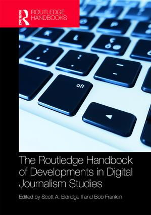 The Routledge Handbook of Developments in Digital Journalism Studies: 1st Edition (Hardback) book cover