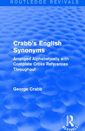 Routledge Revivals: Crabb's English Synonyms (1916): Arranged Alphabetically with Complete Cross References Throughout book cover