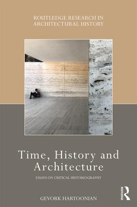 Time, History and Architecture: Essays on Critical Historiograpy book cover