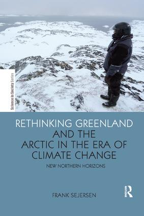 Rethinking Greenland and the Arctic in the Era of Climate Change: New Northern Horizons, 1st Edition (Paperback) book cover
