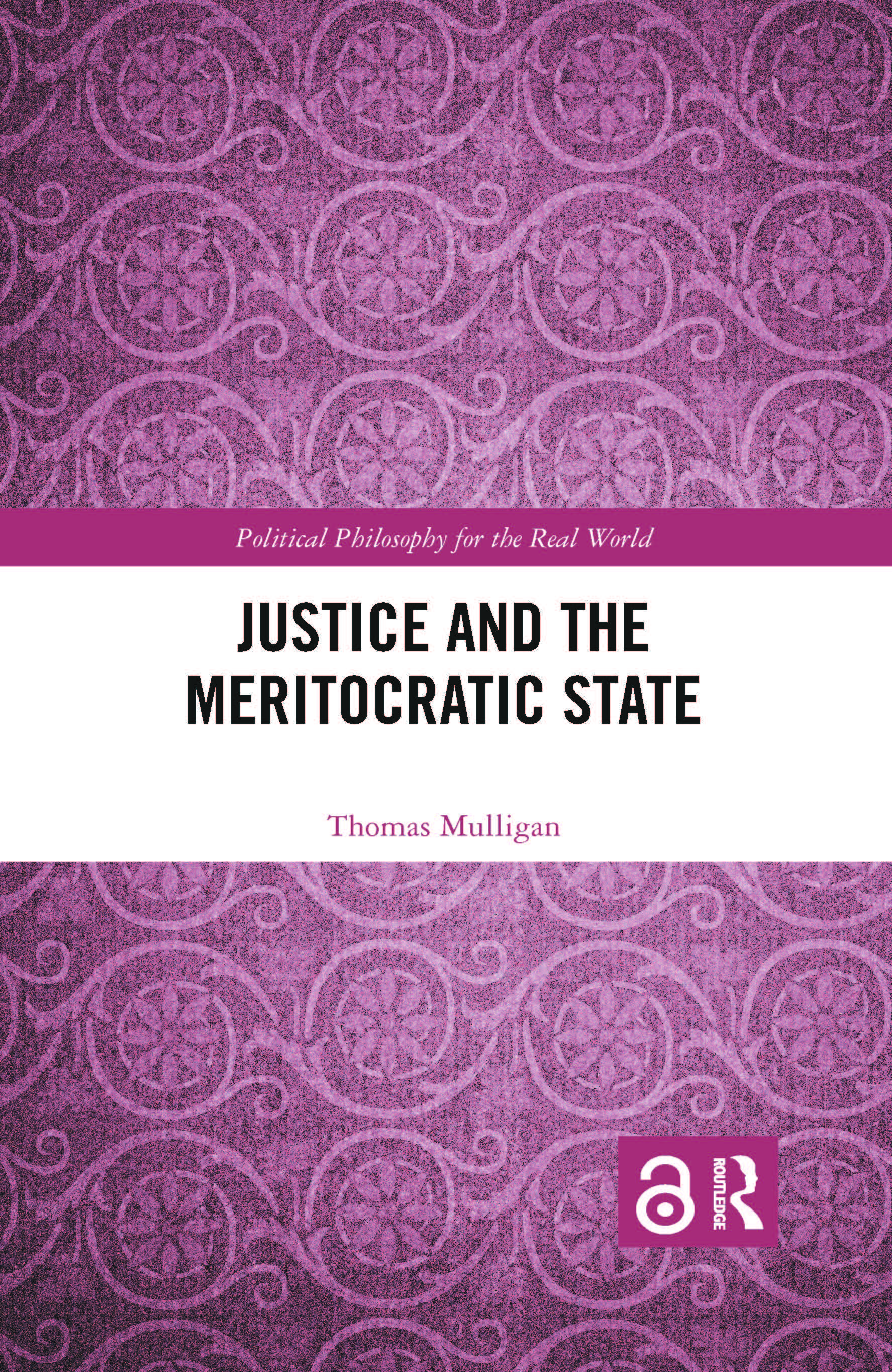 Justice and the Meritocratic State (Hardback) book cover