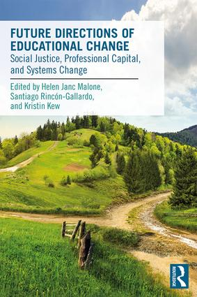 Future Directions of Educational Change: Social Justice, Professional Capital, and Systems Change book cover