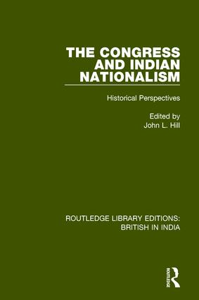 The Congress and Indian Nationalism: Historical Perspectives book cover