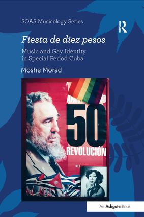 Fiesta de diez pesos: Music and Gay Identity in Special Period Cuba: 1st Edition (Paperback) book cover
