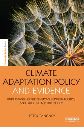 Climate Adaptation Policy and Evidence: Understanding the Tensions between Politics and Expertise in Public Policy, 1st Edition (Hardback) book cover