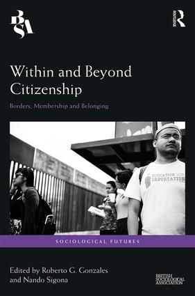Within and Beyond Citizenship: Borders, Membership and Belonging, 1st Edition (Hardback) book cover