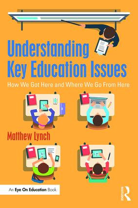 Understanding Key Education Issues: How We Got Here and Where We Go From Here book cover