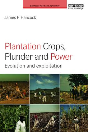 Plantation Crops, Plunder and Power: Evolution and exploitation book cover
