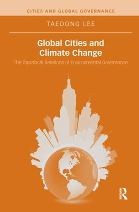 Global Cities and Climate Change: The Translocal Relations of Environmental Governance book cover