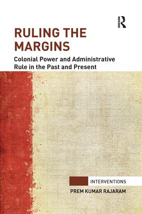 Ruling the Margins: Colonial Power and Administrative Rule in the Past and Present book cover