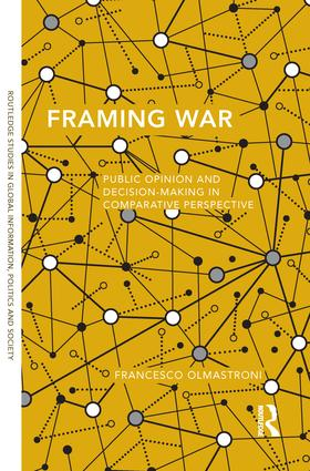 Framing War: Public Opinion and Decision-Making in Comparative Perspective, 1st Edition (Paperback) book cover