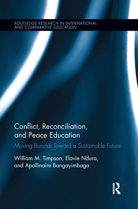 Conflict, Reconciliation and Peace Education: Moving Burundi Toward a Sustainable Future book cover