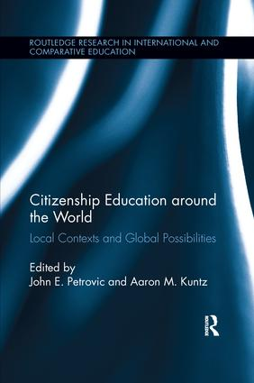 Citizenship Education around the World: Local Contexts and Global Possibilities, 1st Edition (Paperback) book cover