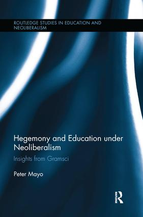 Hegemony and Education Under Neoliberalism: Insights from Gramsci book cover