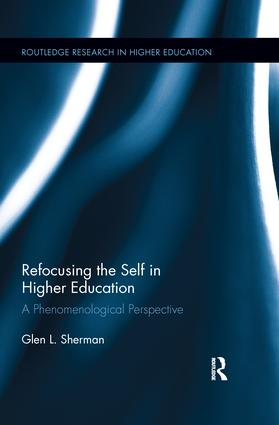 Refocusing the Self in Higher Education: A Phenomenological Perspective (e-Book) book cover