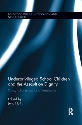 Underprivileged School Children and the Assault on Dignity: Policy Challenges and Resistance book cover