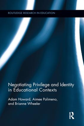 Negotiating Privilege and Identity in Educational Contexts: 1st Edition (Paperback) book cover