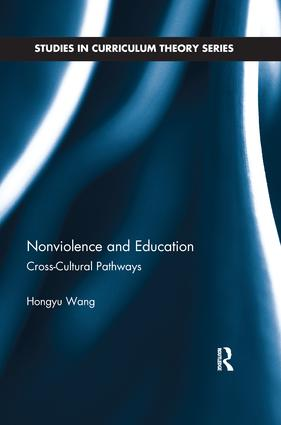 Nonviolence and Education: Cross-Cultural Pathways, 1st Edition (Paperback) book cover
