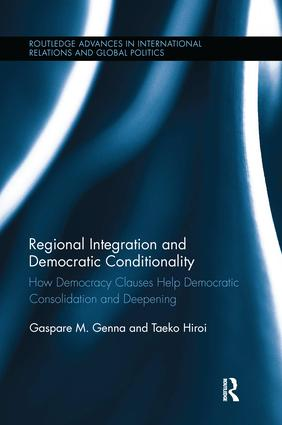 Regional Integration and Democratic Conditionality: How Democracy Clauses Help Democratic Consolidation and Deepening book cover