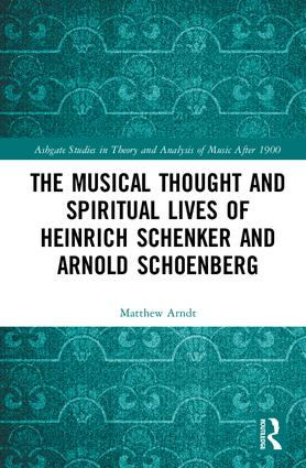 The Musical Thought and Spiritual Lives of Heinrich Schenker and Arnold Schoenberg book cover