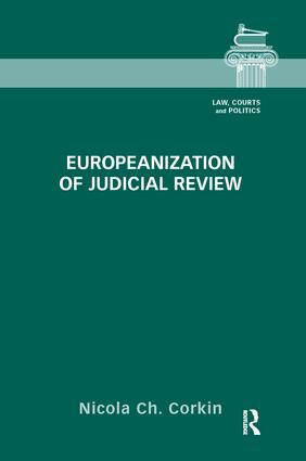 Europeanization of Judicial Review: 1st Edition (Paperback) book cover