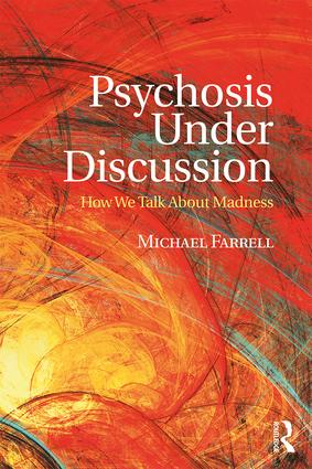 Psychosis Under Discussion: How We Talk About Madness (Paperback) book cover
