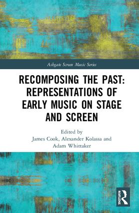 Recomposing the Past: Representations of Early Music on Stage and Screen book cover