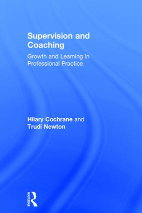 Supervision and Coaching: Growth and Learning in Professional Practice book cover