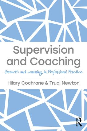 Supervision and Coaching: Growth and Learning in Professional Practice, 1st Edition (Paperback) book cover