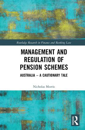 Management and Regulation of Pension Schemes: Australia a Cautionary Tale book cover