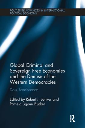 Global Criminal and Sovereign Free Economies and the Demise of the Western Democracies: Dark Renaissance, 1st Edition (Paperback) book cover