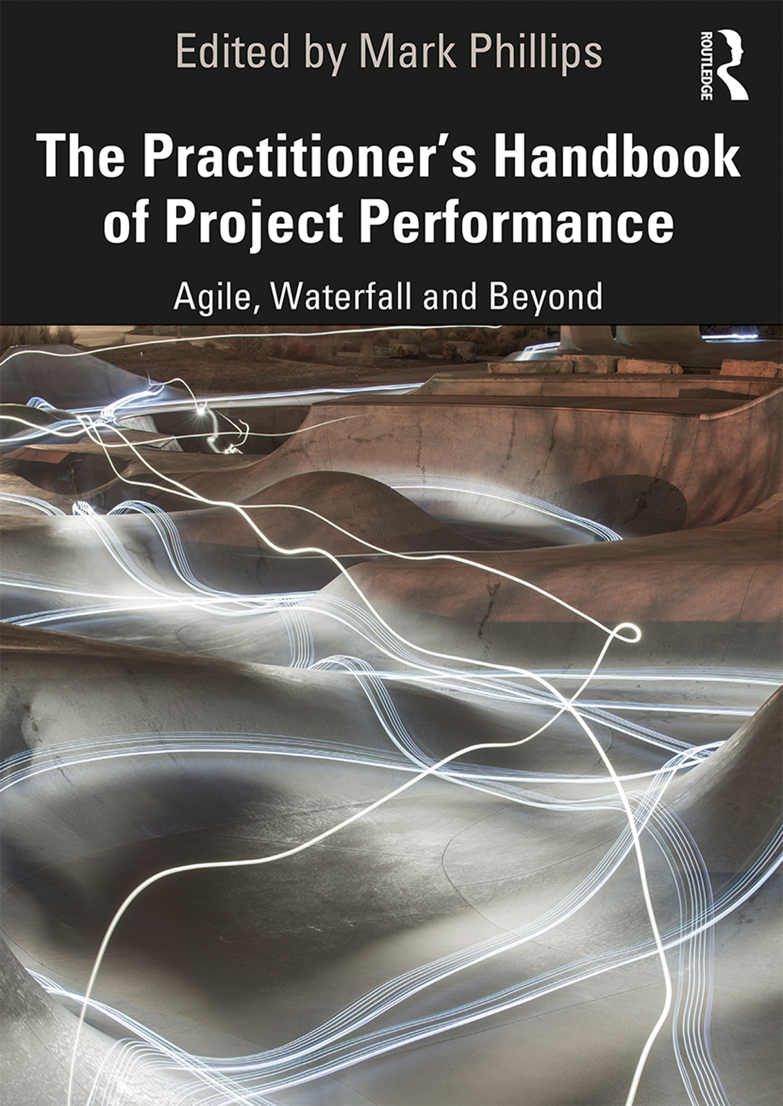 The Practitioner's Handbook of Project Performance: Agile, Waterfall and Beyond book cover