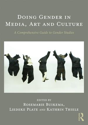 Doing Gender in Media, Art and Culture: A Comprehensive Guide to Gender Studies book cover