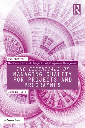 The Essentials of Managing Quality for Projects and Programmes: 2nd Edition (Paperback) book cover