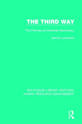 The Third Way: The Promise of Industrial Democracy book cover