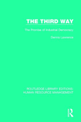 The Third Way: The Promise of Industrial Democracy, 1st Edition (e-Book) book cover