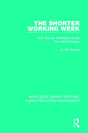 The Shorter Working Week: With Special Reference to the Two-Shift System book cover