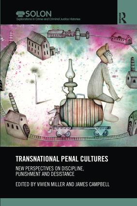 Transnational Penal Cultures: New perspectives on discipline, punishment and desistance book cover