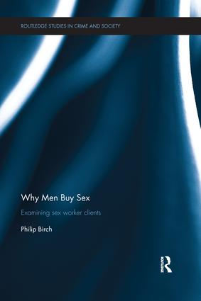Why Men Buy Sex: Examining sex worker clients book cover