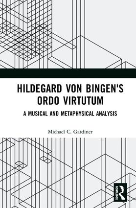Hildegard von Bingen's Ordo Virtutum: A Musical and Metaphysical Analysis book cover