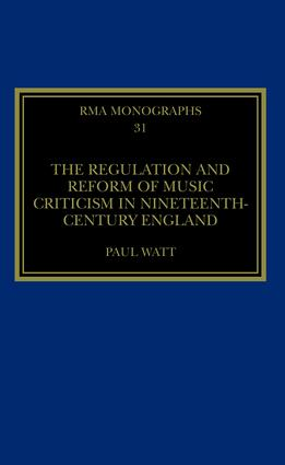 The Regulation and Reform of Music Criticism in Nineteenth-Century England book cover