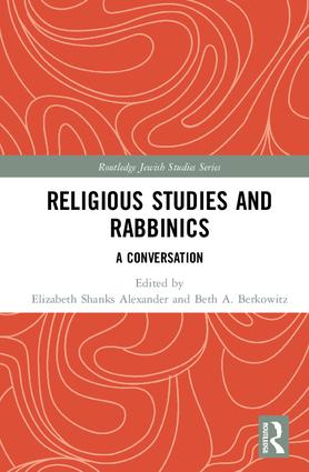 Religious Studies and Rabbinics: A Conversation (Hardback) book cover