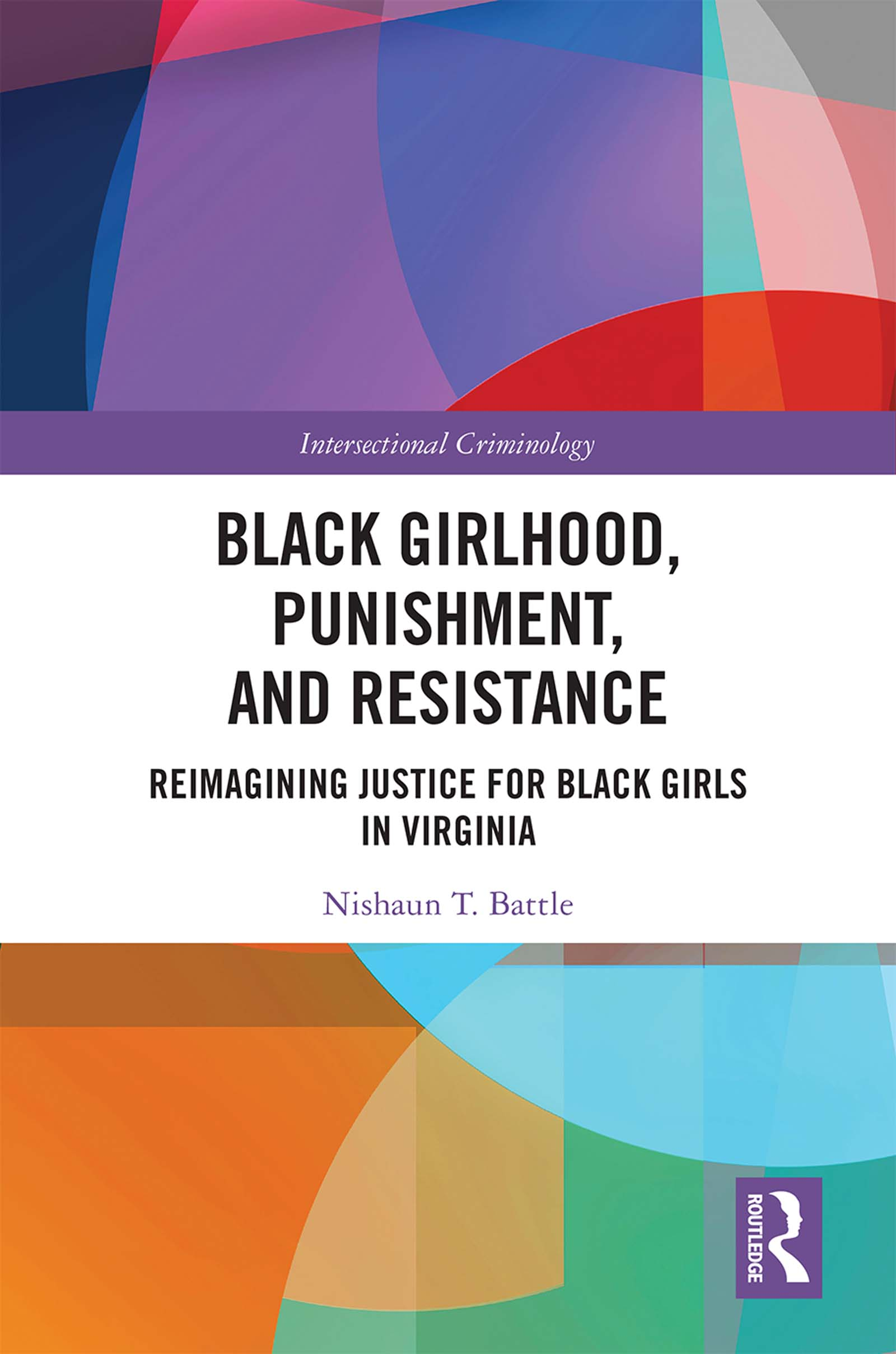 Black Girlhood, Punishment, and Resistance: Reimagining Justice for Black Girls in Virginia book cover
