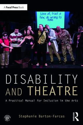 Disability and Theatre: A Practical Manual for Inclusion in the Arts (Paperback) book cover