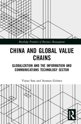 China and Global Value Chains: Globalization and the Information and Communications Technology Sector, 1st Edition (Hardback) book cover