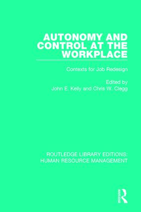 Autonomy and Control at the Workplace: Contexts for Job Redesign book cover