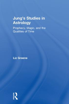 Jung's Studies in Astrology: Prophecy, Magic, and the Qualities of Time book cover